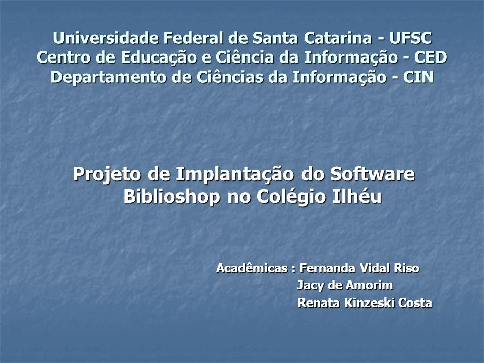 Projeto de Implantação do Software Biblioshop no Colégio Ilhéu
