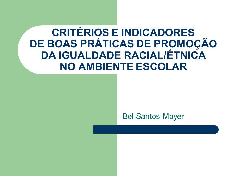 CRITÉRIOS E INDICADORES DE BOAS PRÁTICAS DE PROMOÇÃO DA IGUALDADE RACIAL/ÉTNICA NO AMBIENTE ESCOLAR