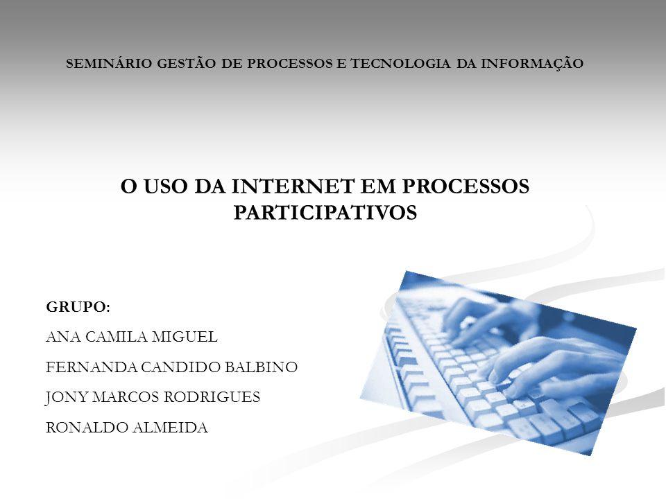 O USO DA INTERNET EM PROCESSOS PARTICIPATIVOS
