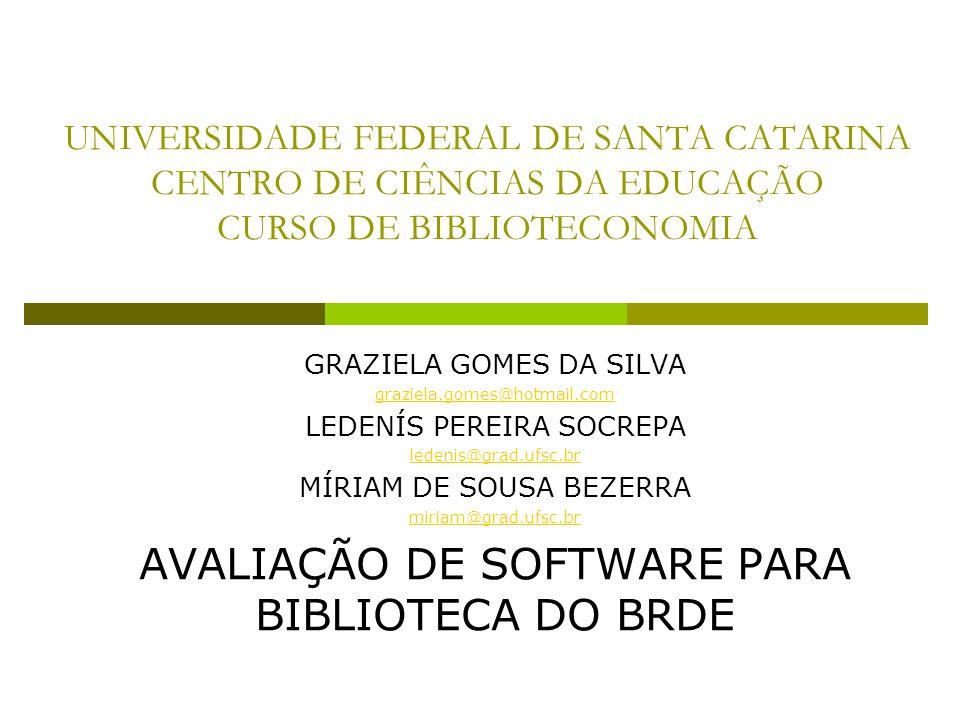 AVALIAÇÃO DE SOFTWARE PARA BIBLIOTECA DO BRDE