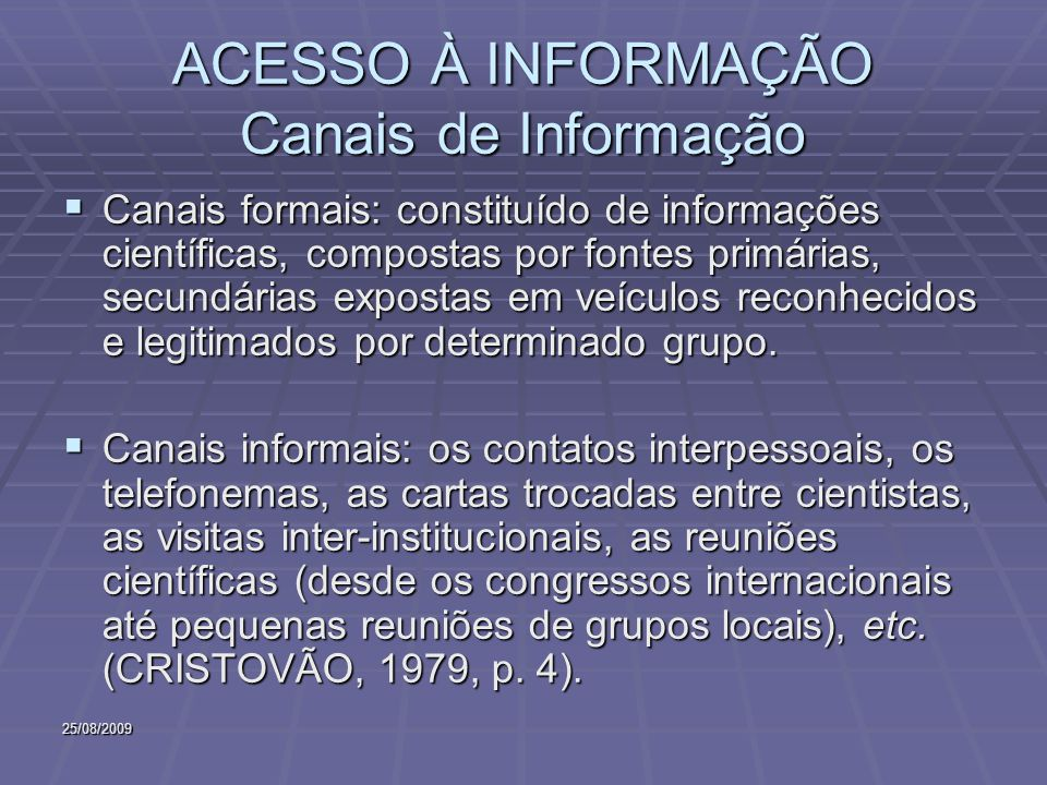 ACESSO À INFORMAÇÃO Canais de Informação