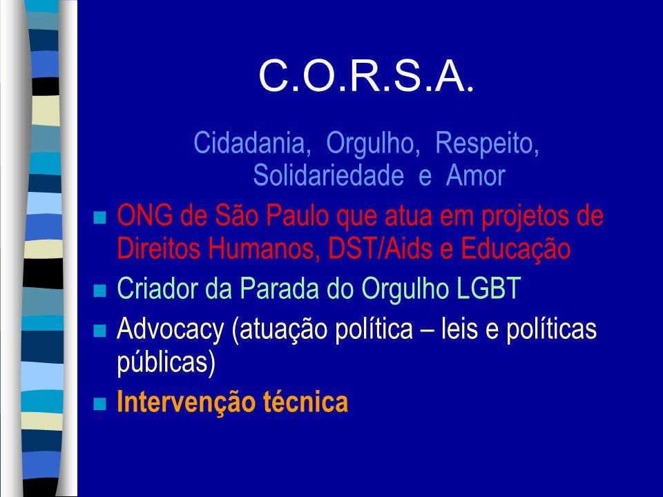 Cidadania, Orgulho, Respeito, Solidariedade e Amor