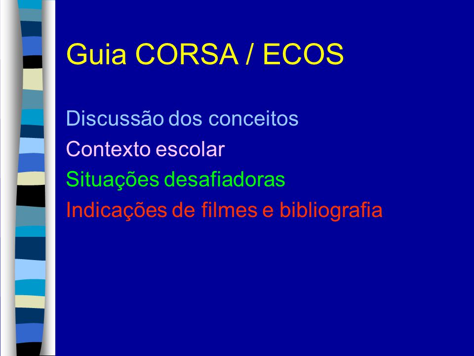 Guia CORSA / ECOS Discussão dos conceitos Contexto escolar