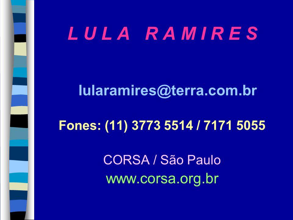 L U L A R A M I R E S www.corsa.org.br lularamires@terra.com.br