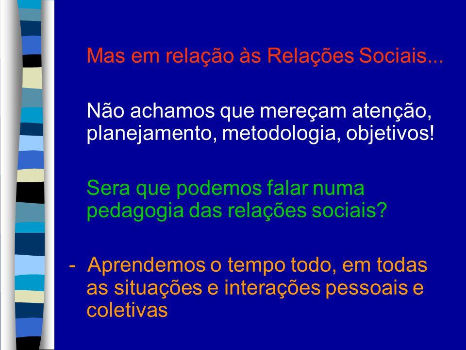 Mas em relação às Relações Sociais...