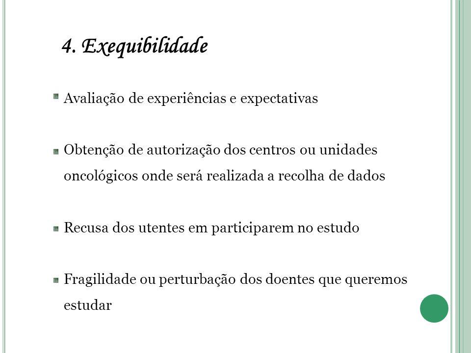 4. Exequibilidade Avaliação de experiências e expectativas