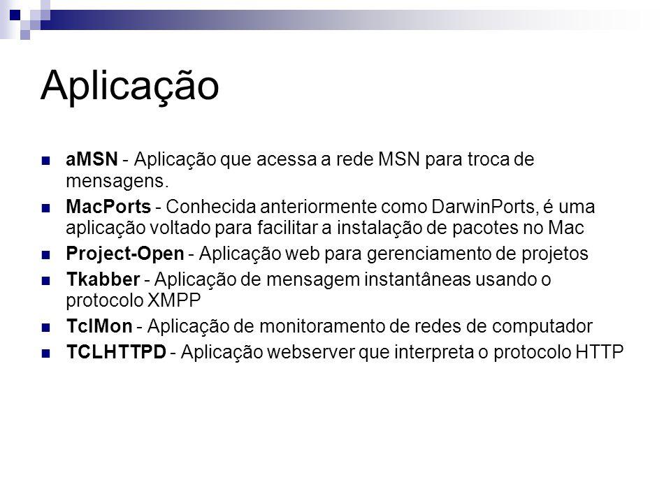 Aplicação aMSN - Aplicação que acessa a rede MSN para troca de mensagens.