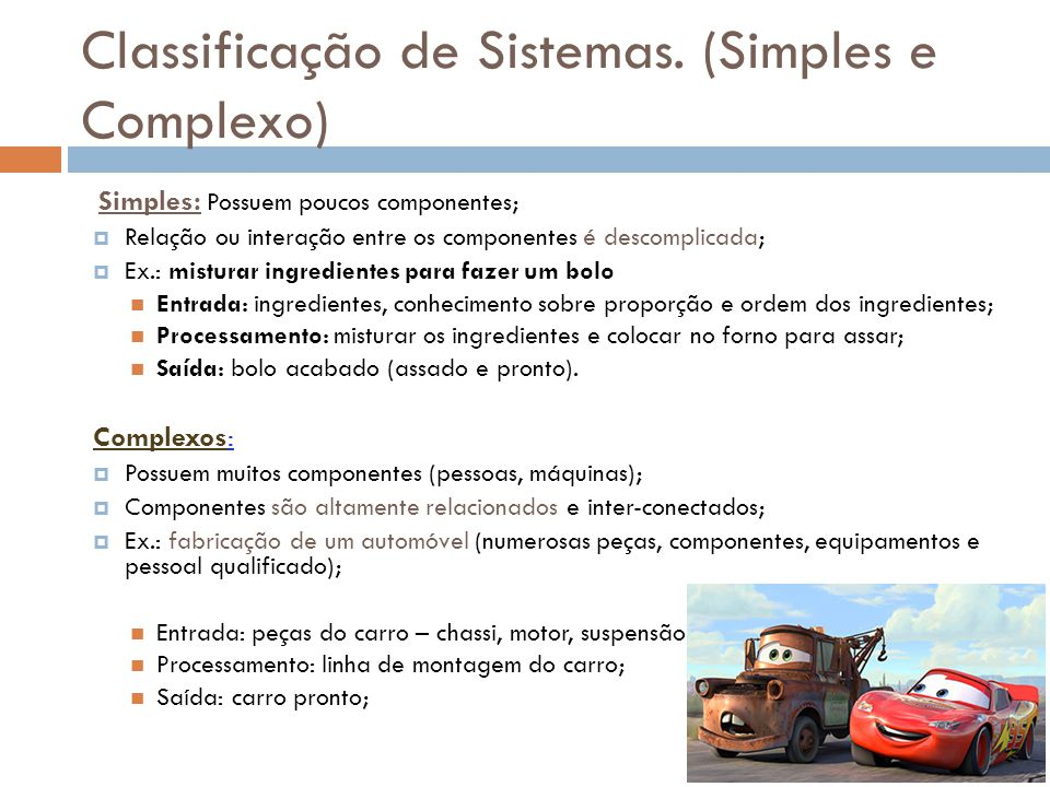 Classificação de Sistemas. (Simples e Complexo)