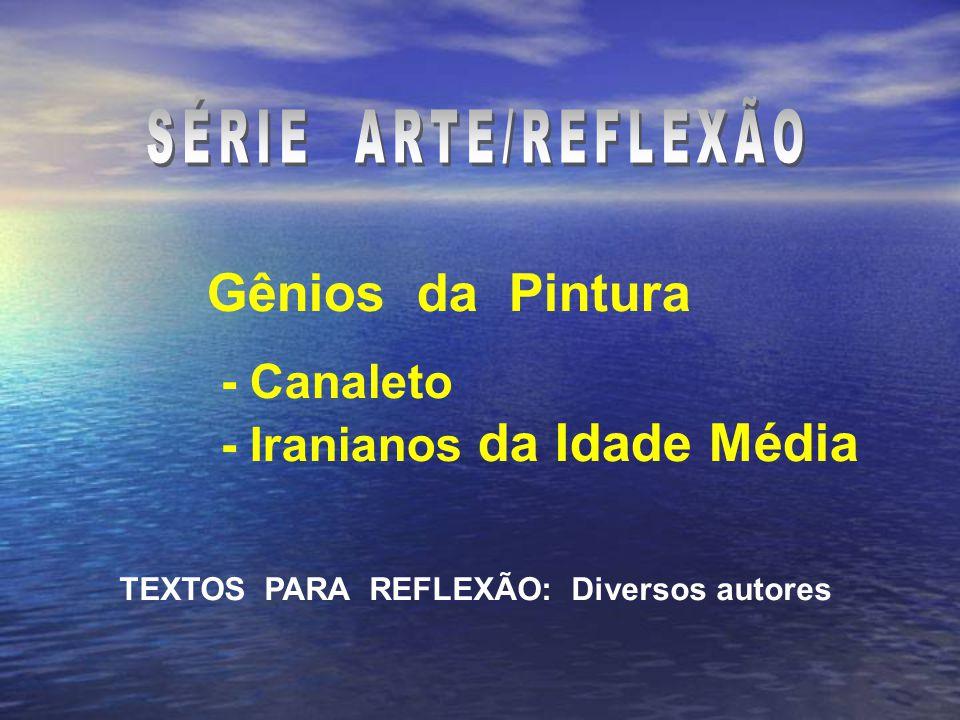 Gênios da Pintura SÉRIE ARTE/REFLEXÃO