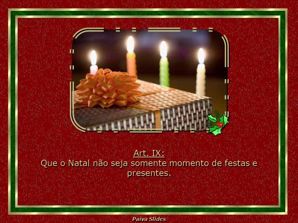 Art. IX: Que o Natal não seja somente momento de festas e presentes.