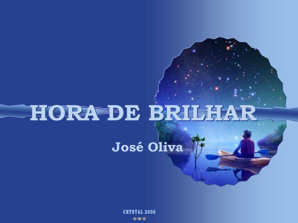 HORA DE BRILHAR HORA DE BRILHAR
