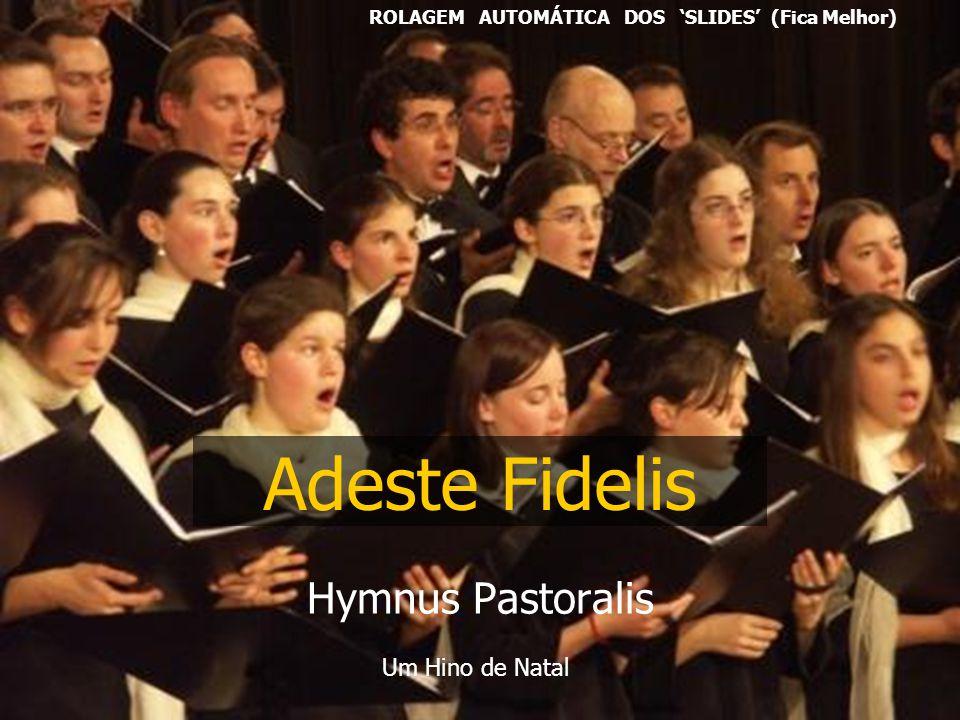Adeste Fidelis Hymnus Pastoralis Um Hino de Natal