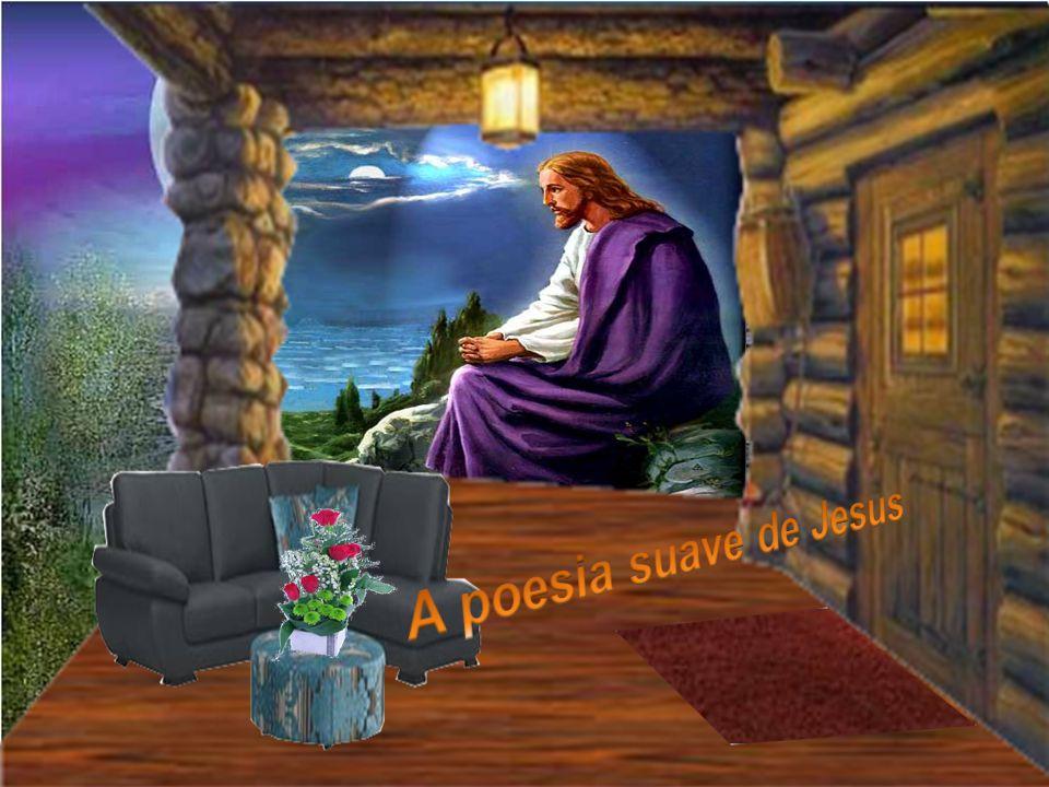 A poesia suave de Jesus