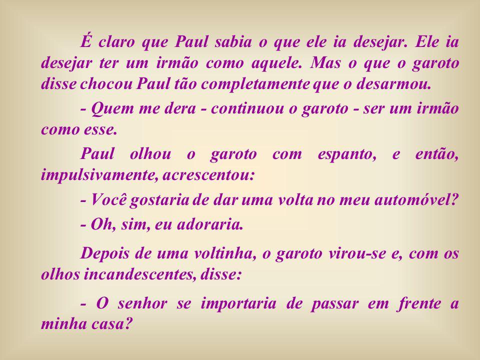 É claro que Paul sabia o que ele ia desejar