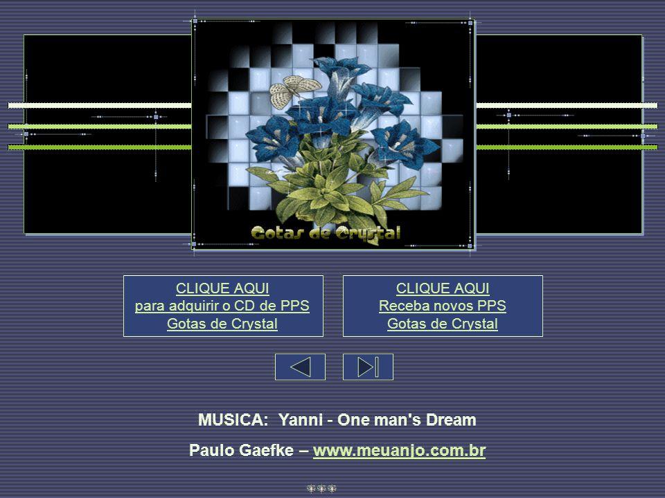 MUSICA: Yanni - One man s Dream Paulo Gaefke – www.meuanjo.com.br