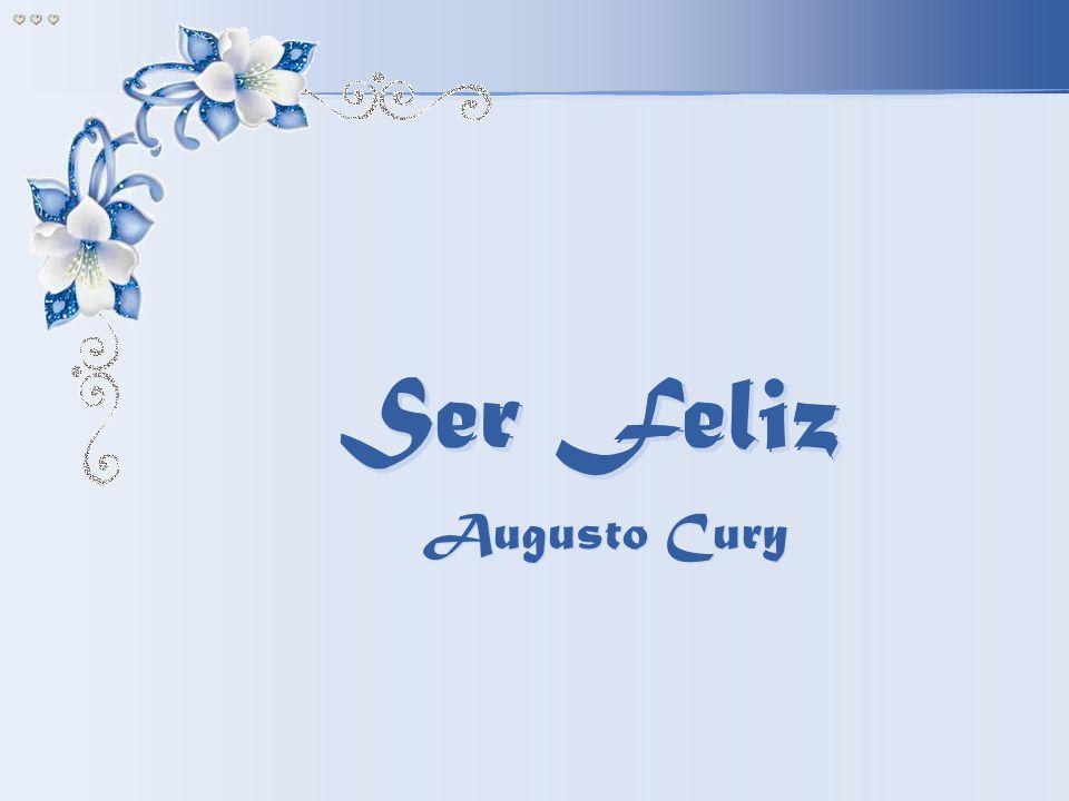 Ser Feliz Ser Feliz Ser Feliz Augusto Cury