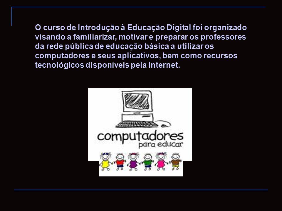 O curso de Introdução à Educação Digital foi organizado