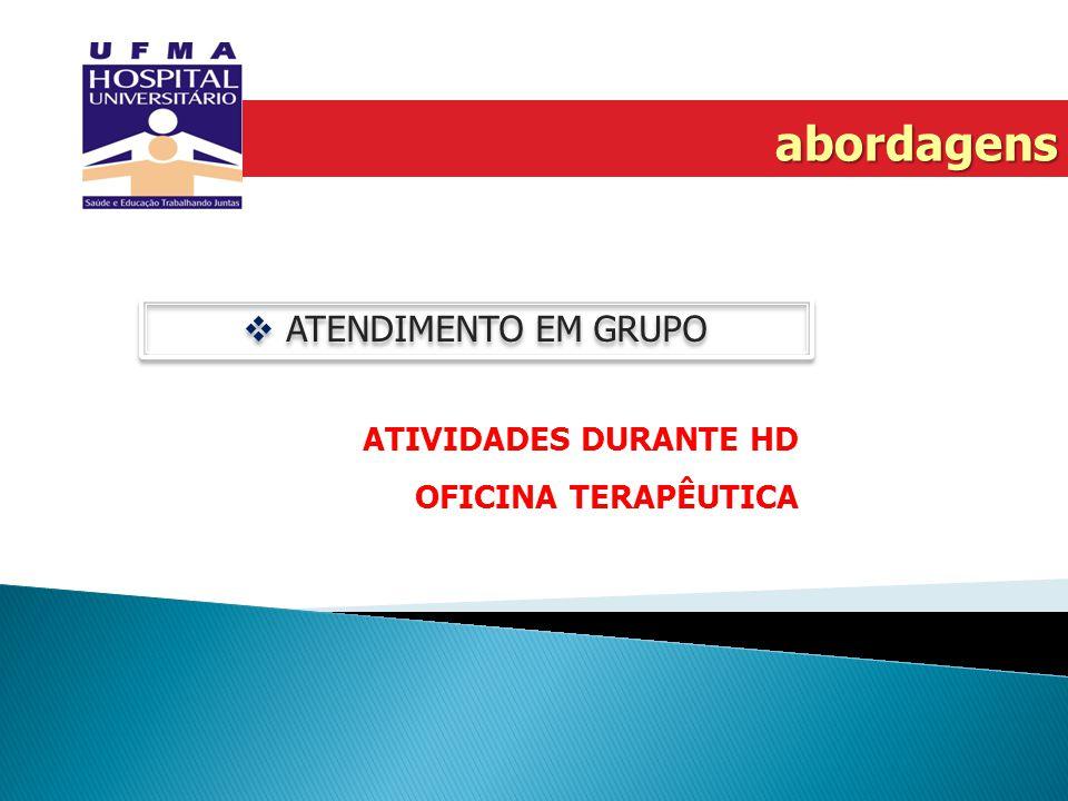 abordagens ATENDIMENTO EM GRUPO ATIVIDADES DURANTE HD