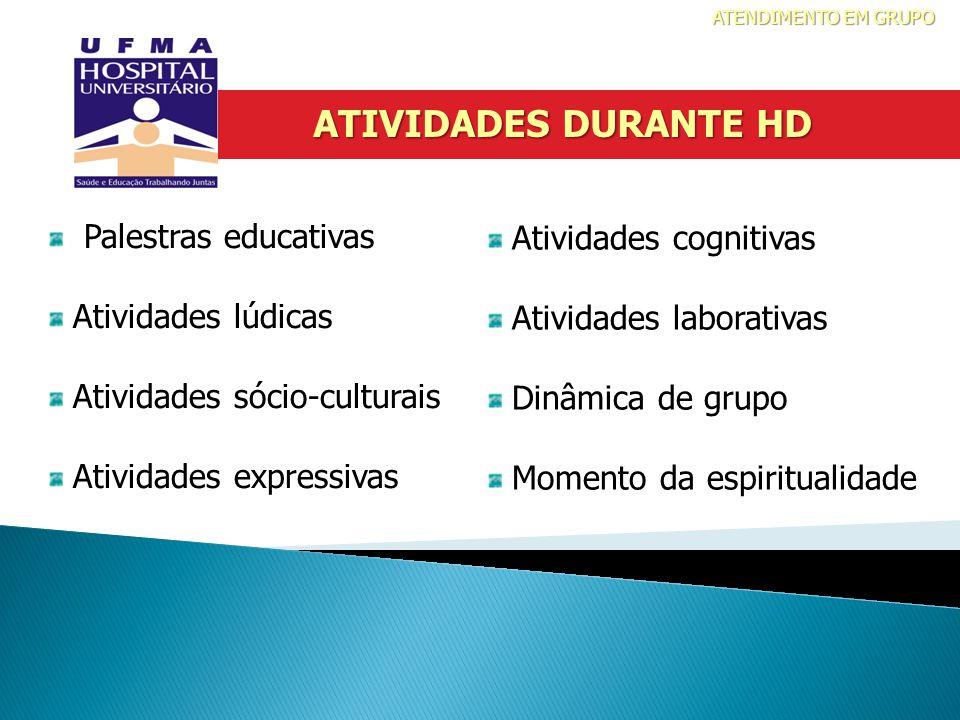 ATIVIDADES DURANTE HD Atividades cognitivas Palestras educativas