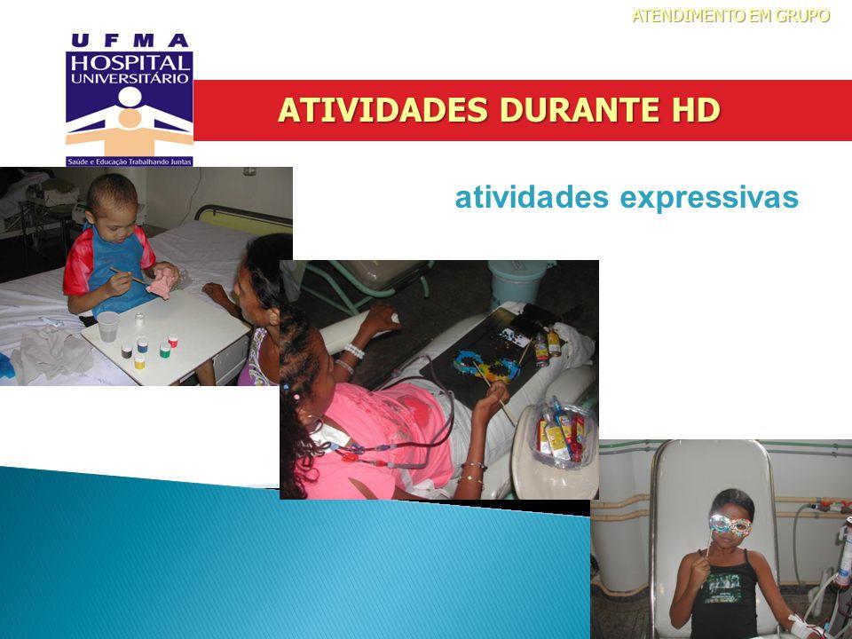 ATENDIMENTO EM GRUPO ATIVIDADES DURANTE HD atividades expressivas