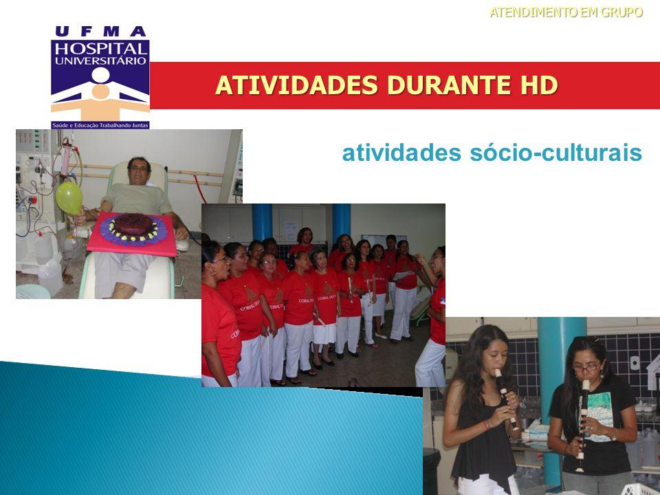 ATENDIMENTO EM GRUPO ATIVIDADES DURANTE HD atividades sócio-culturais