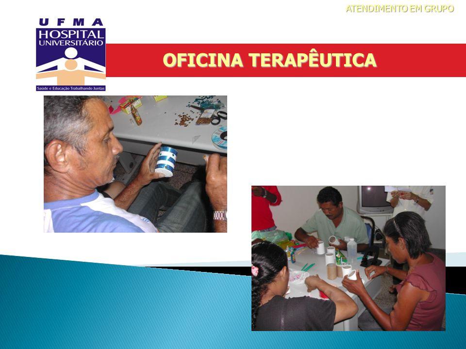 ATENDIMENTO EM GRUPO OFICINA TERAPÊUTICA