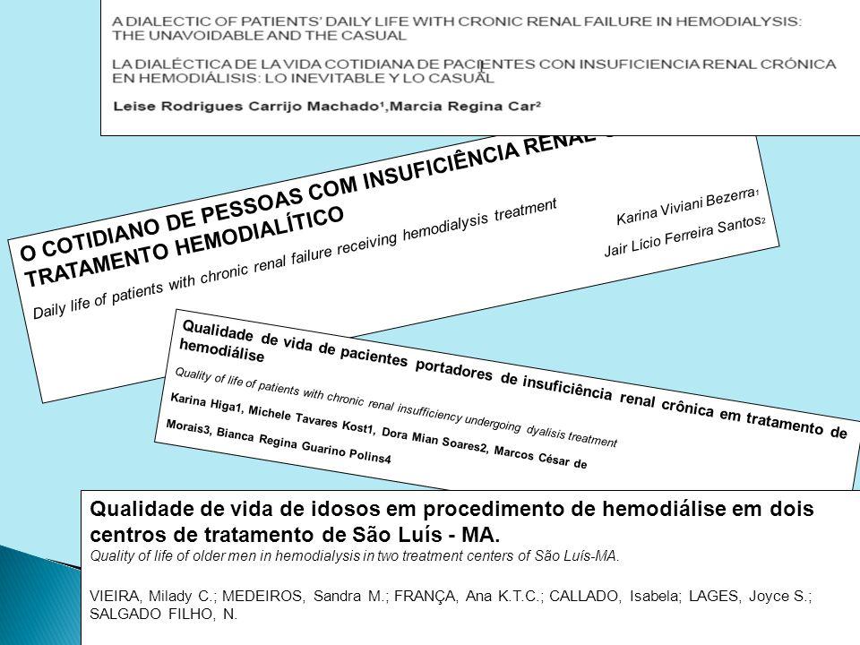 O COTIDIANO DE PESSOAS COM INSUFICIÊNCIA RENAL CRÔNICA EM TRATAMENTO HEMODIALÍTICO