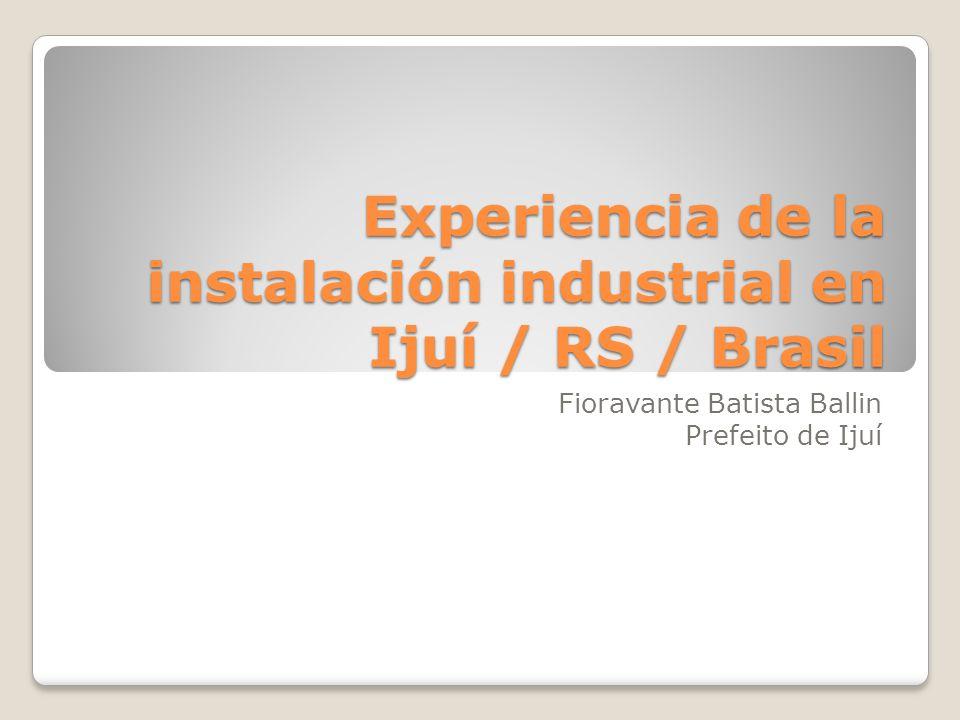 Experiencia de la instalación industrial en Ijuí / RS / Brasil