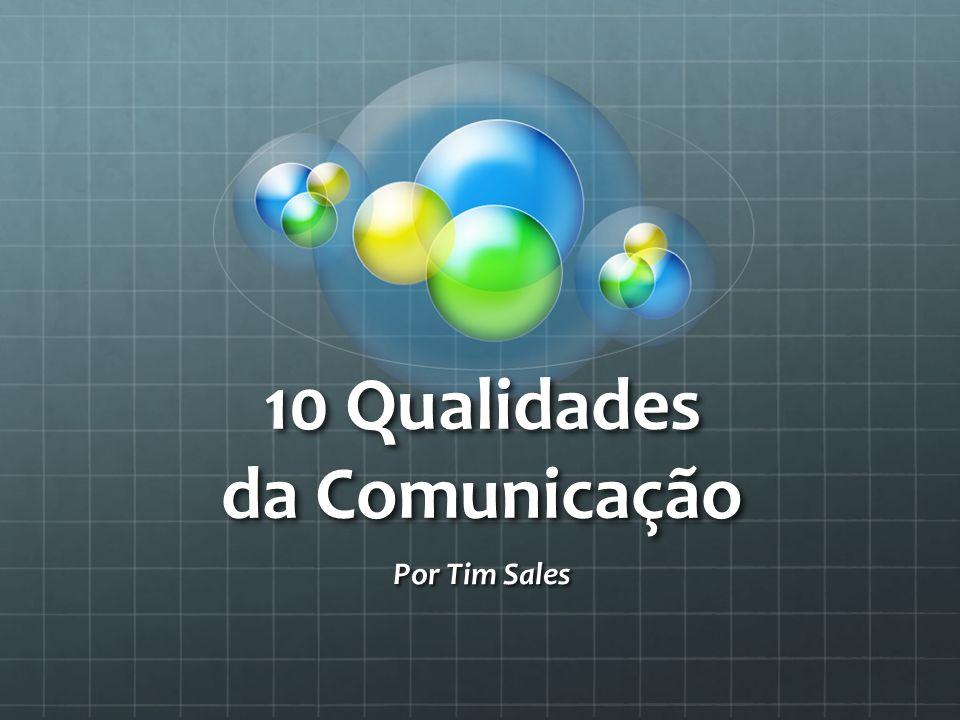 10 Qualidades da Comunicação