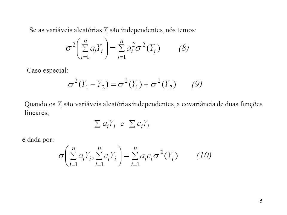 Se as variáveis aleatórias Yi são independentes, nós temos: