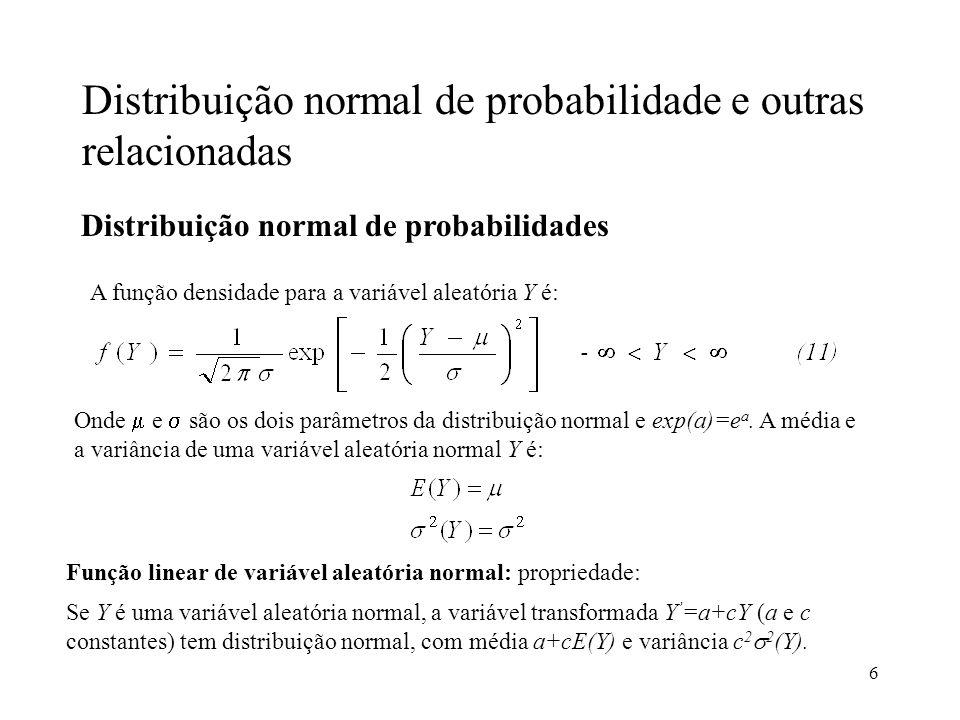 Distribuição normal de probabilidade e outras relacionadas