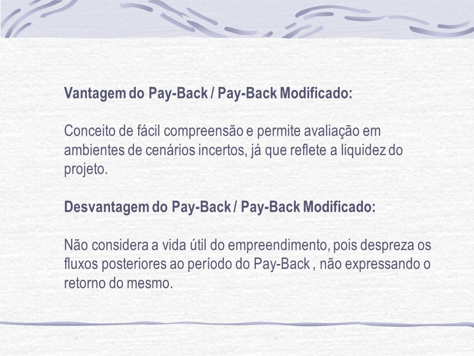Vantagem do Pay-Back / Pay-Back Modificado: