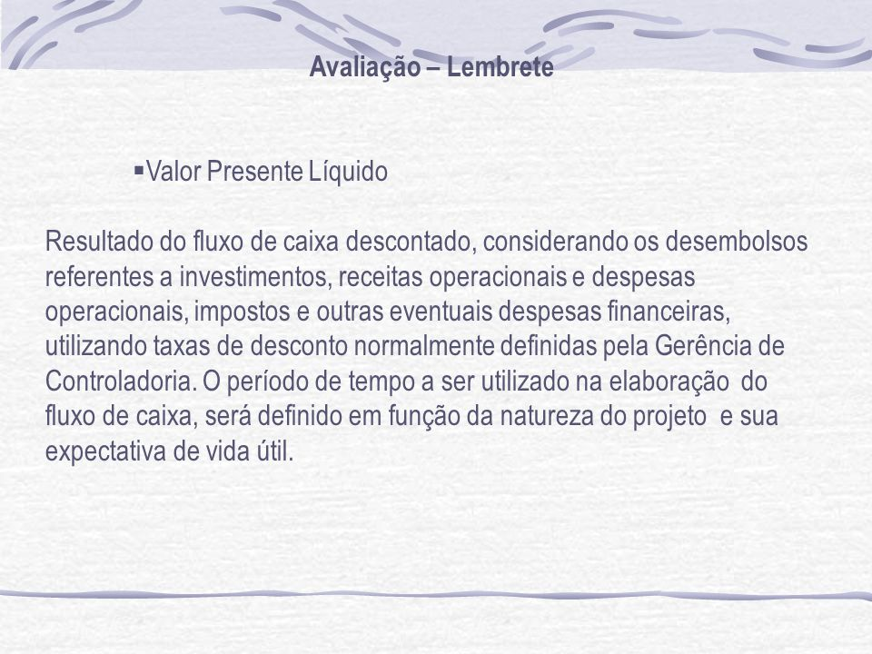 Avaliação – Lembrete Valor Presente Líquido.