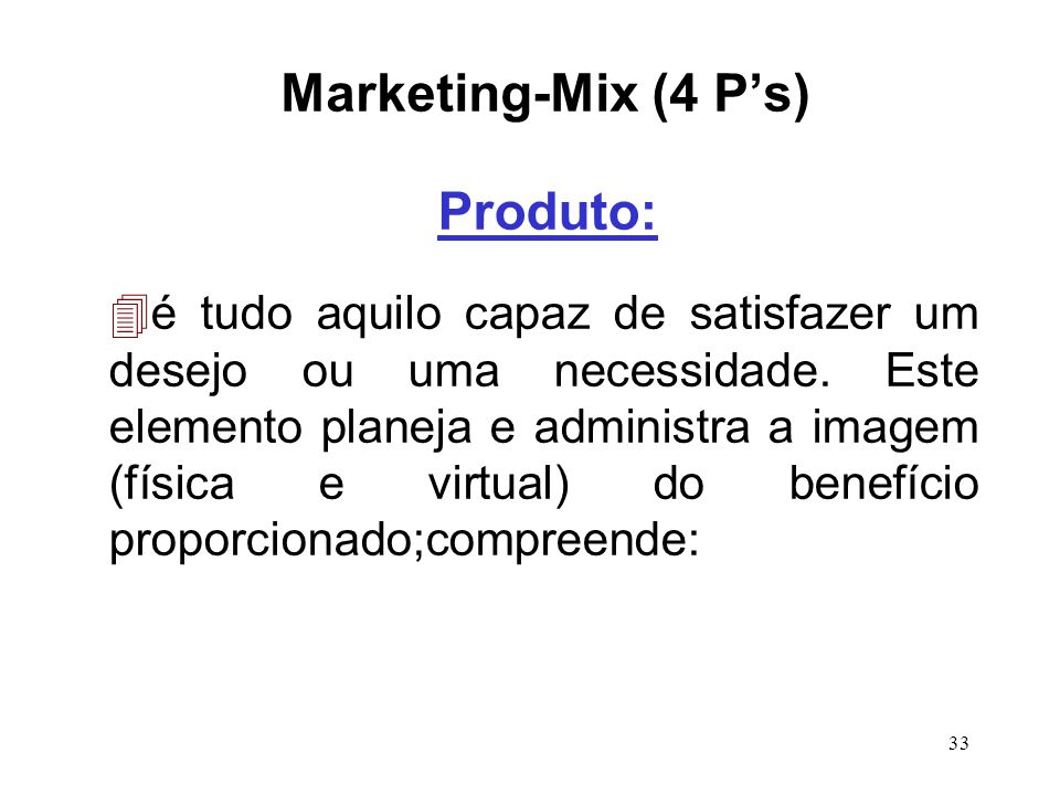 Marketing-Mix (4 P's) Produto: