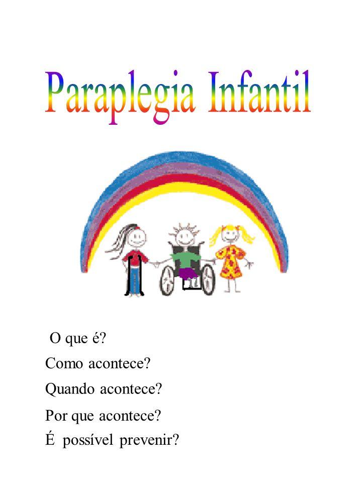 Paraplegia Infantil O que é Como acontece Quando acontece