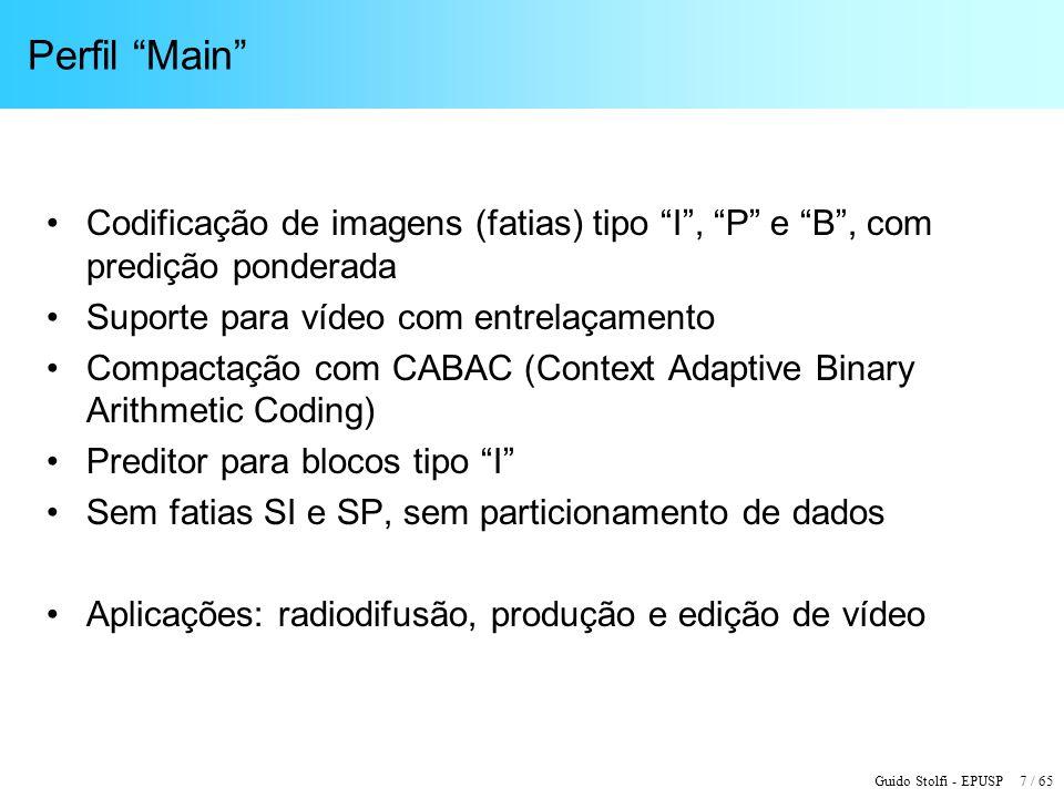 Perfil Main Codificação de imagens (fatias) tipo I , P e B , com predição ponderada. Suporte para vídeo com entrelaçamento.