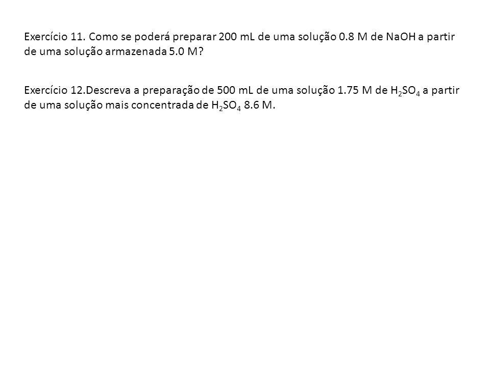 Exercício 11. Como se poderá preparar 200 mL de uma solução 0
