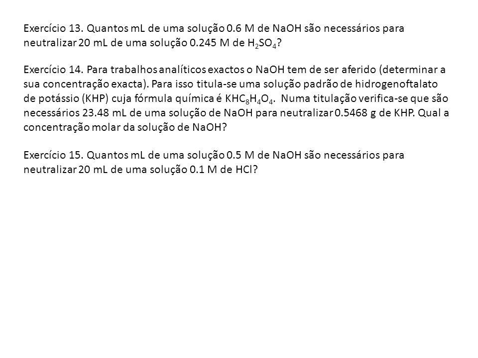 Exercício 13. Quantos mL de uma solução 0