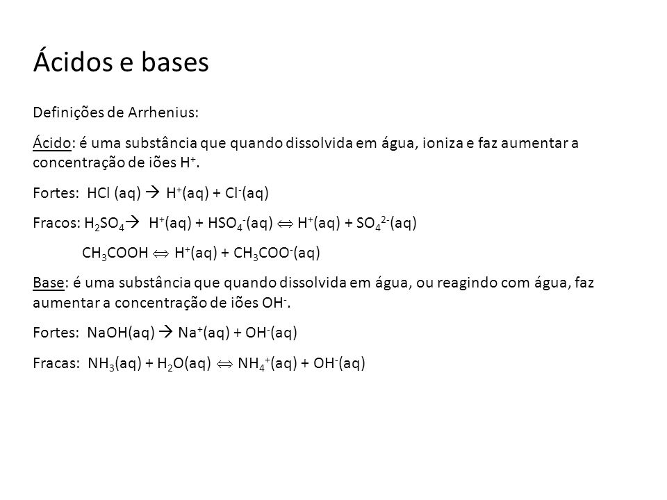 Ácidos e bases Definições de Arrhenius: