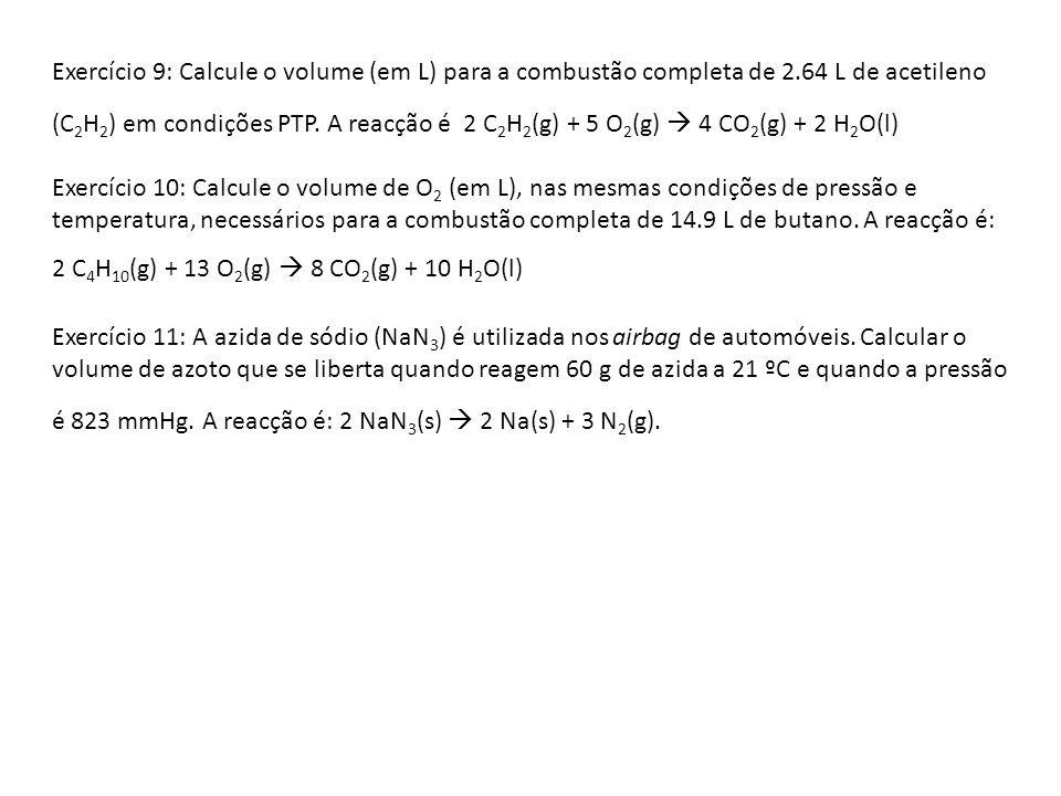Exercício 9: Calcule o volume (em L) para a combustão completa de 2