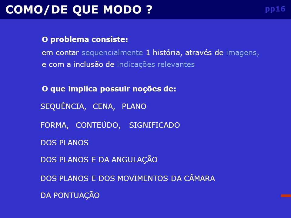 COMO/DE QUE MODO pp16 O problema consiste: