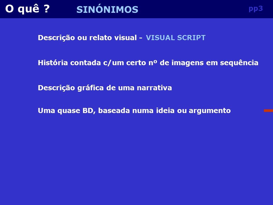 O quê SINÓNIMOS pp3 Descrição ou relato visual - VISUAL SCRIPT