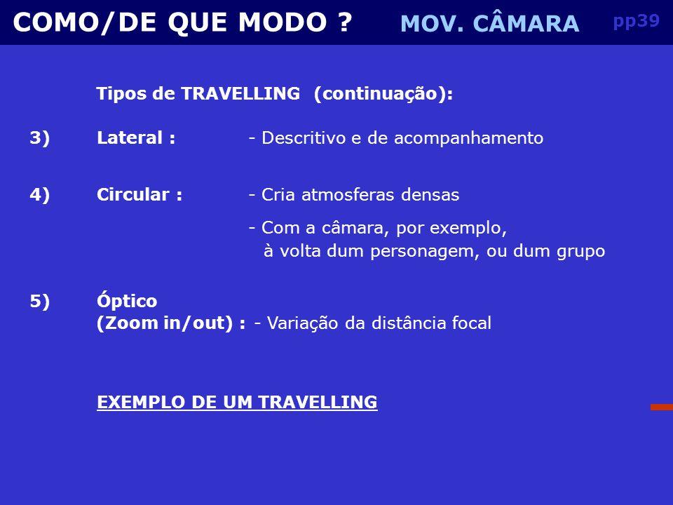 Tipos de TRAVELLING (continuação):