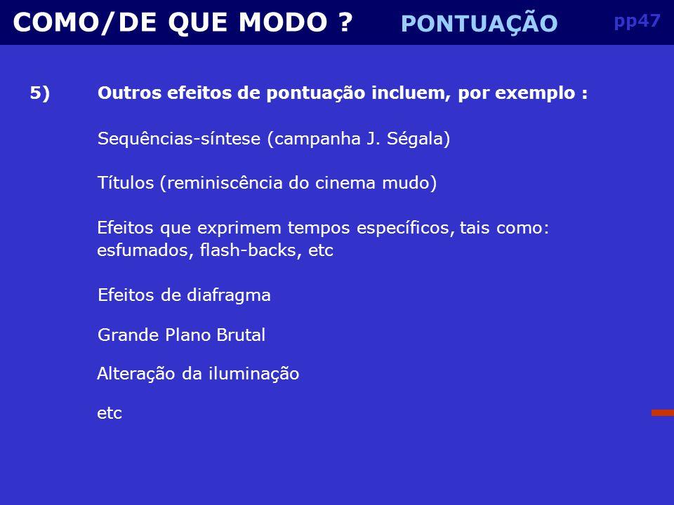COMO/DE QUE MODO PONTUAÇÃO pp47 5)