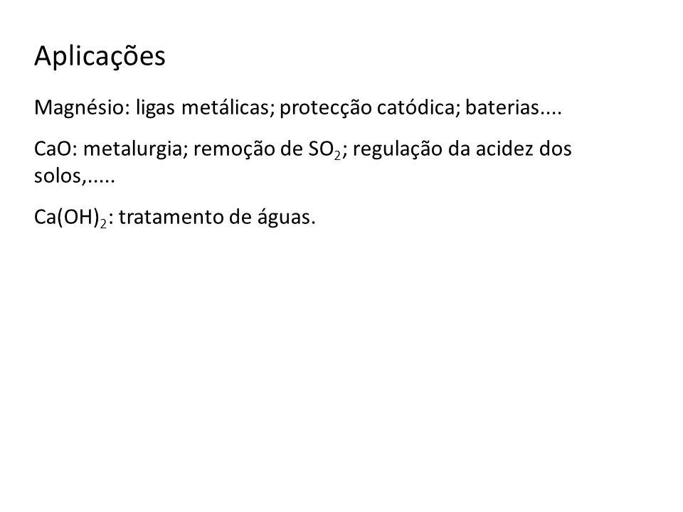 Aplicações Magnésio: ligas metálicas; protecção catódica; baterias....