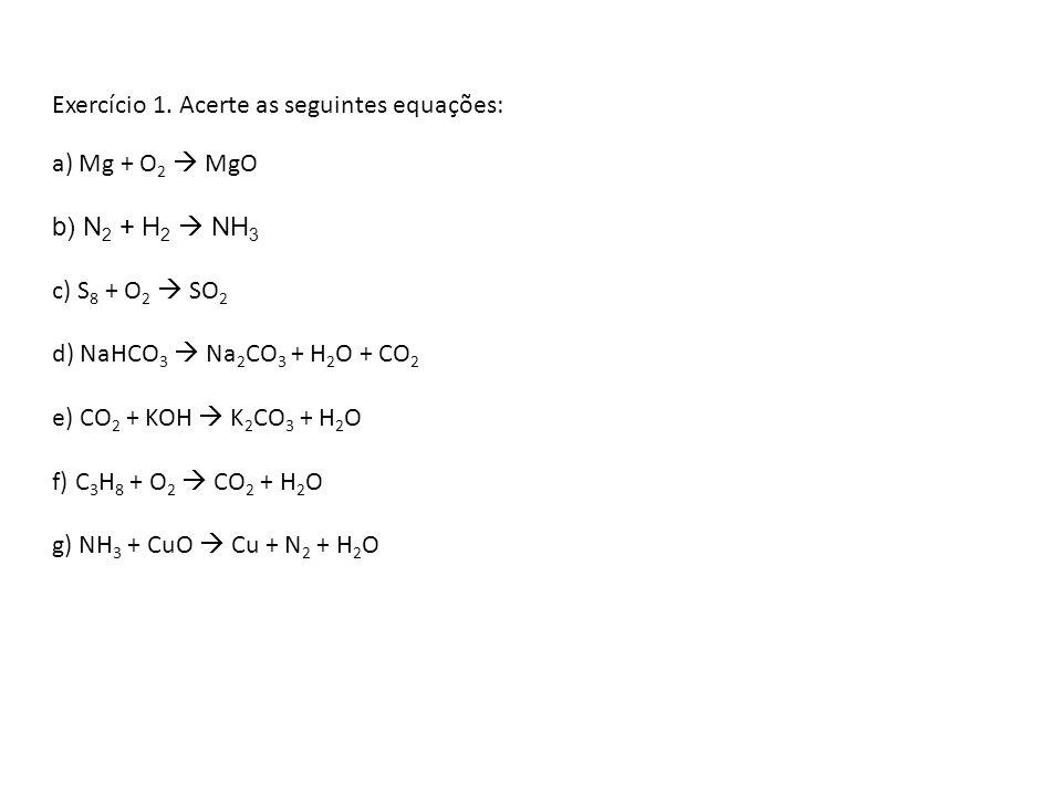 Exercício 1. Acerte as seguintes equações: