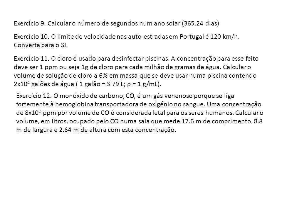 Exercício 9. Calcular o número de segundos num ano solar (365.24 dias)
