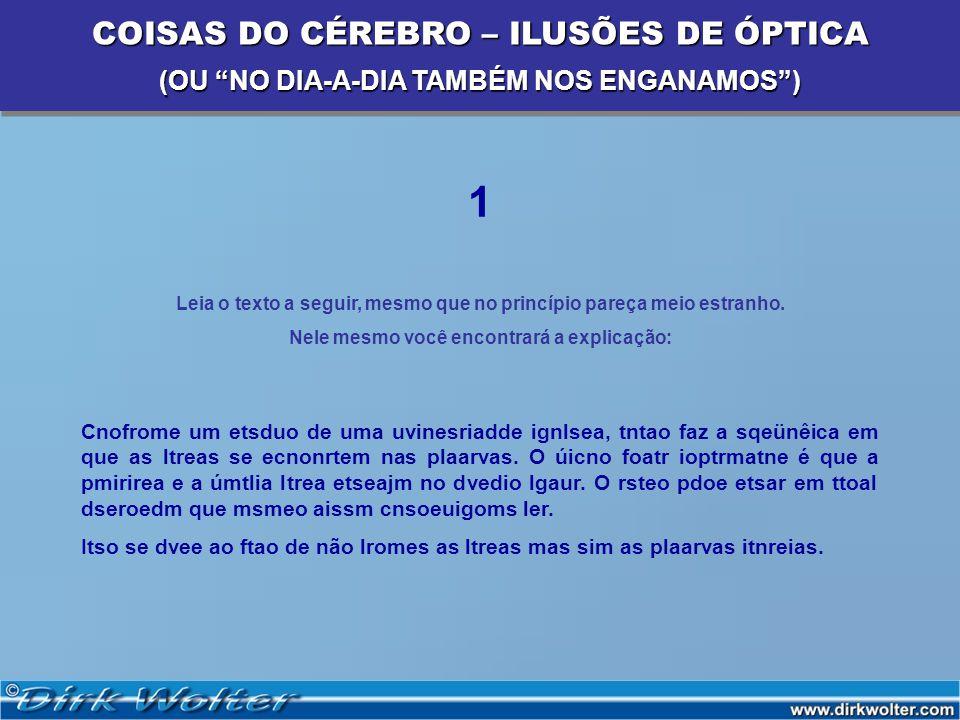1 COISAS DO CÉREBRO – ILUSÕES DE ÓPTICA