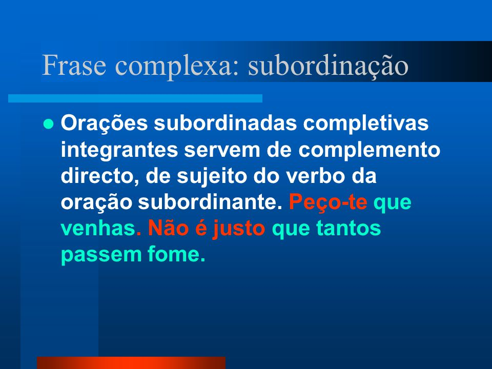 Frase complexa: subordinação