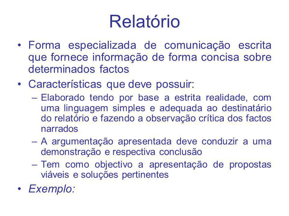 Relatório Forma especializada de comunicação escrita que fornece informação de forma concisa sobre determinados factos.